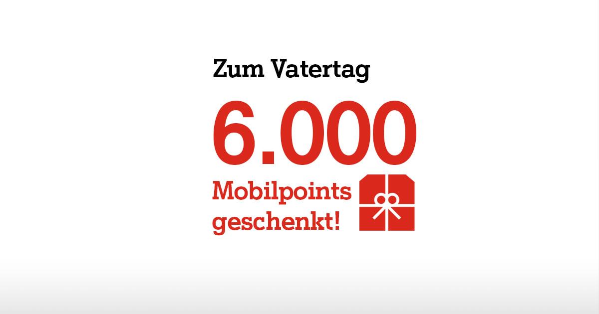 Vatertag 6.000 Mobilpoints geschenkt